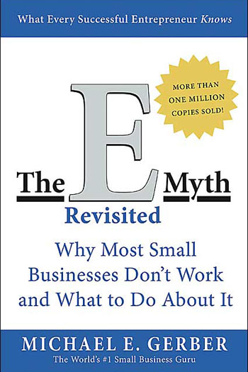 Book Review: The E-Myth Revisited: Why Most Small Businesses Don't Work and What to Do About It
