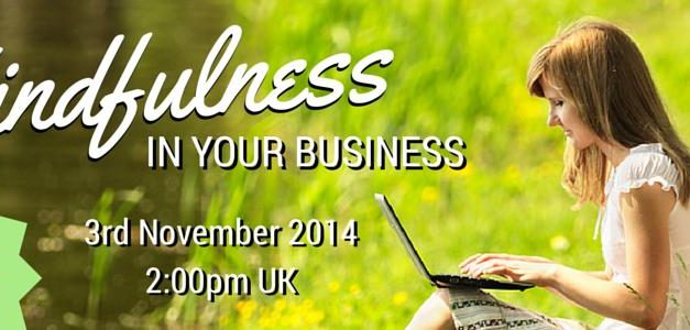 Webinar Replay: Mindfulness in Your Business